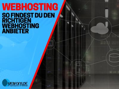 So findest du den richtigen Webhosting Anbieter